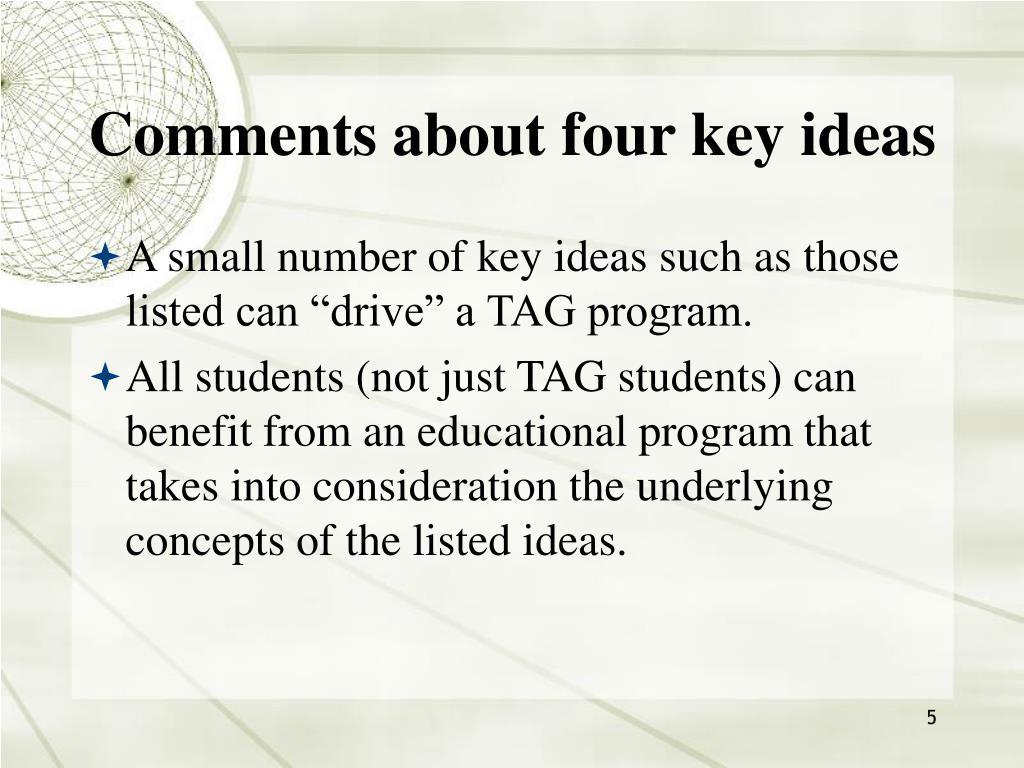 Comments about four key ideas