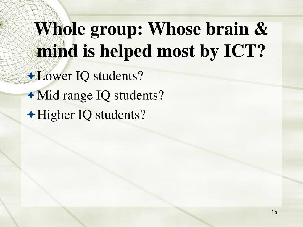 Whole group: Whose brain & mind is helped most by ICT?