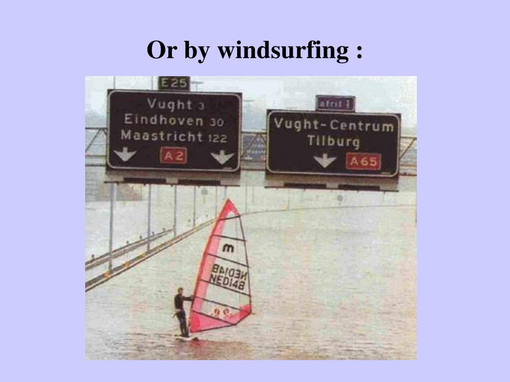 Or by windsurfing :