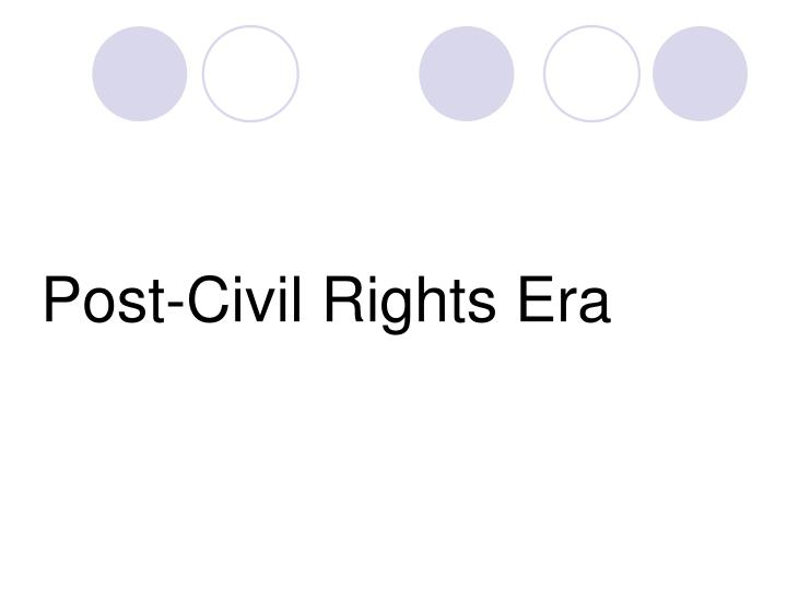 Post-Civil Rights Era