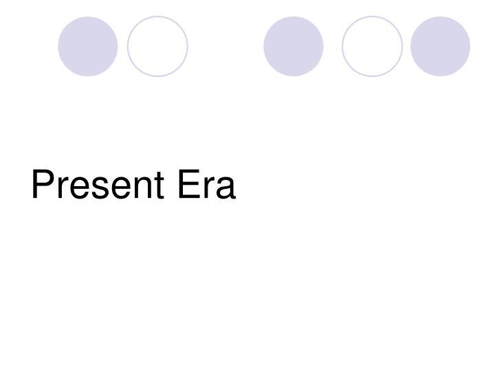 Present Era