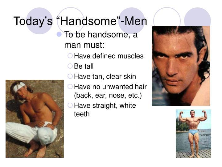 """Today's """"Handsome""""-Men"""