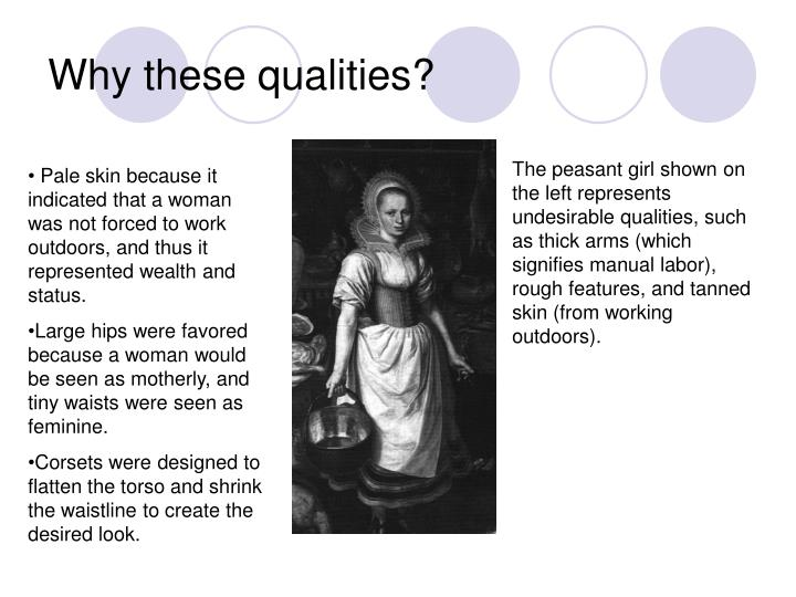 Why these qualities?