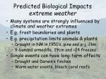 predicted biological impacts extreme weather