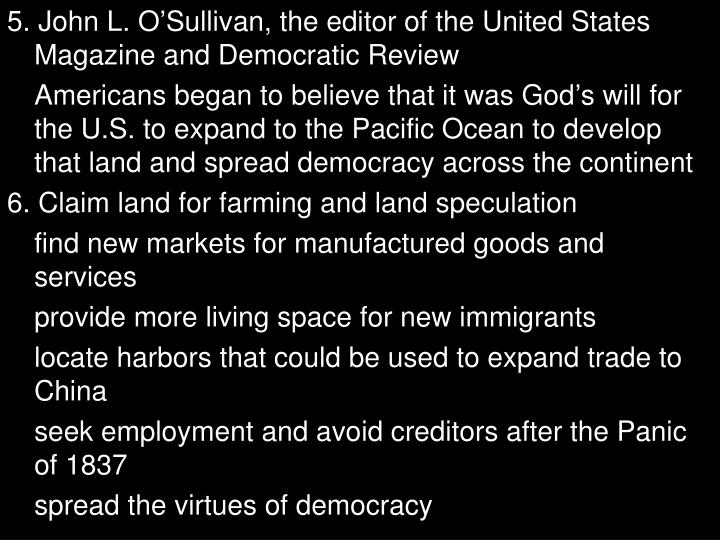 5. John L. O'Sullivan, the editor of the United States Magazine and Democratic Review