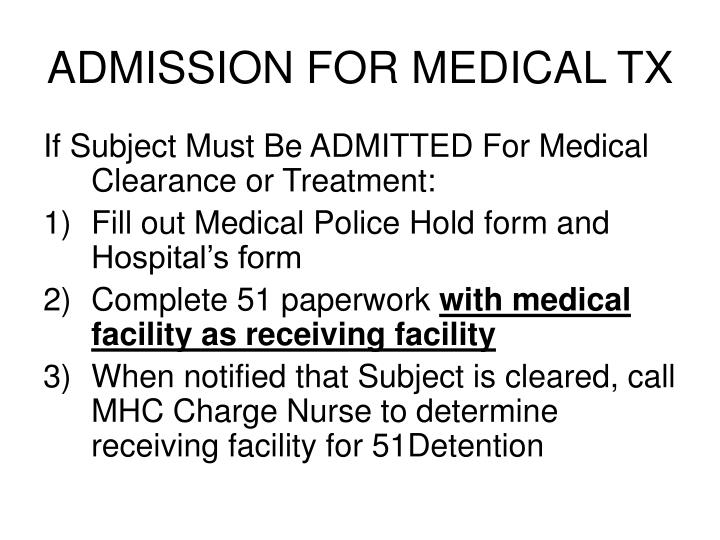 ADMISSION FOR MEDICAL TX