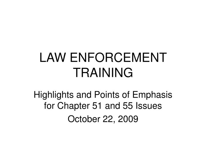 Law enforcement training