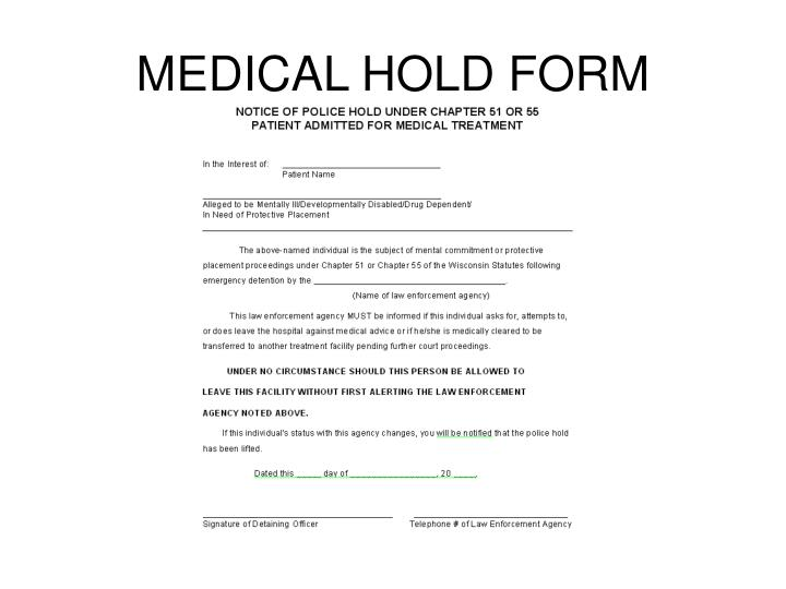 MEDICAL HOLD FORM
