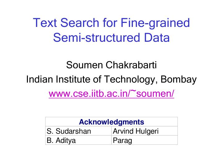 Text search for fine grained semi structured data