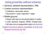 using proximity without schema