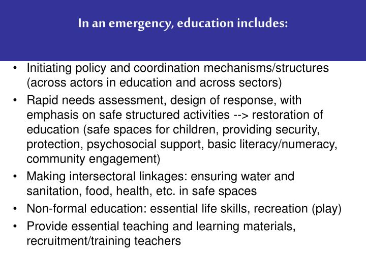 In an emergency, education includes: