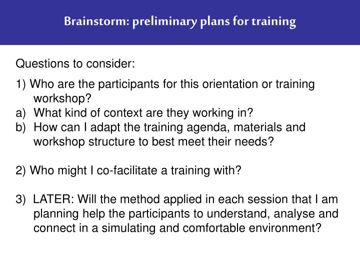 Brainstorm: preliminary plans for training