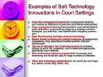 examples of soft technology innovations in court settings