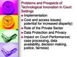 problems and prospects of technological innovation in court settings