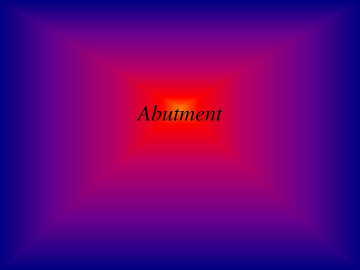 Abutment