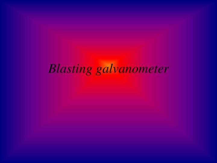Blasting galvanometer