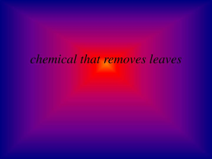 chemical that removes leaves