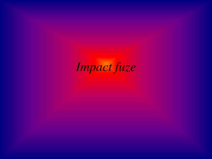 Impact fuze