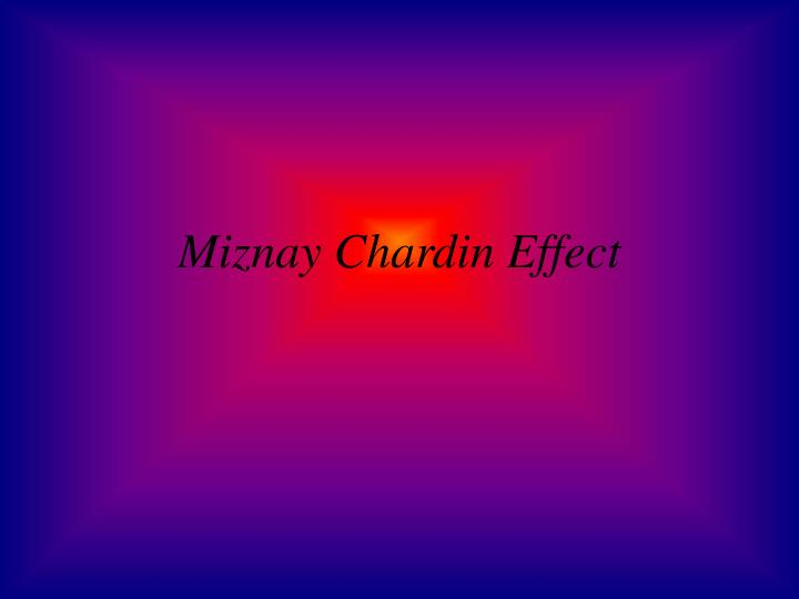 Miznay Chardin Effect