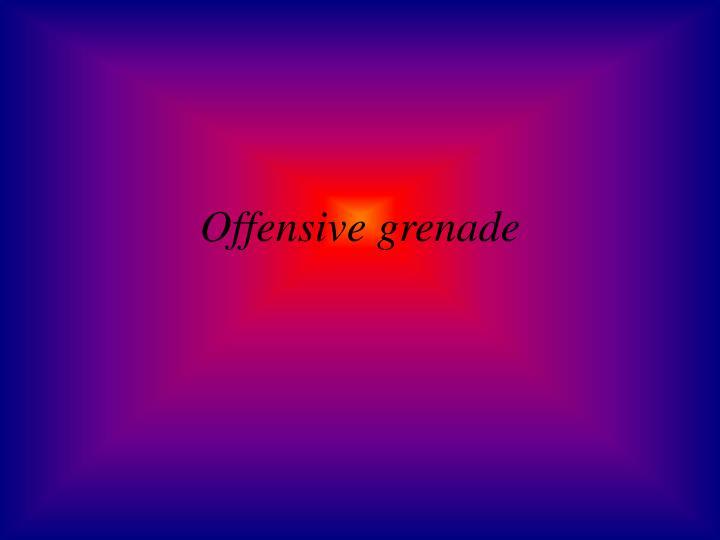 Offensive grenade