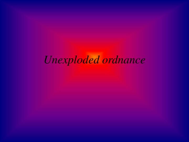 Unexploded ordnance