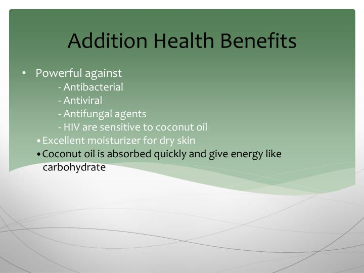 Addition Health Benefits