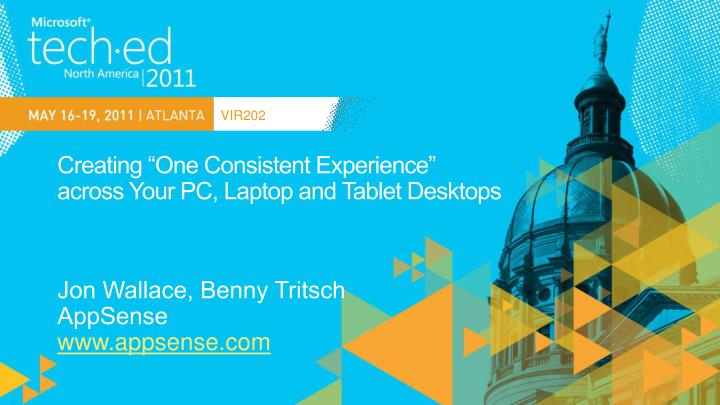 Creating one consistent experience across your pc laptop and tablet desktops