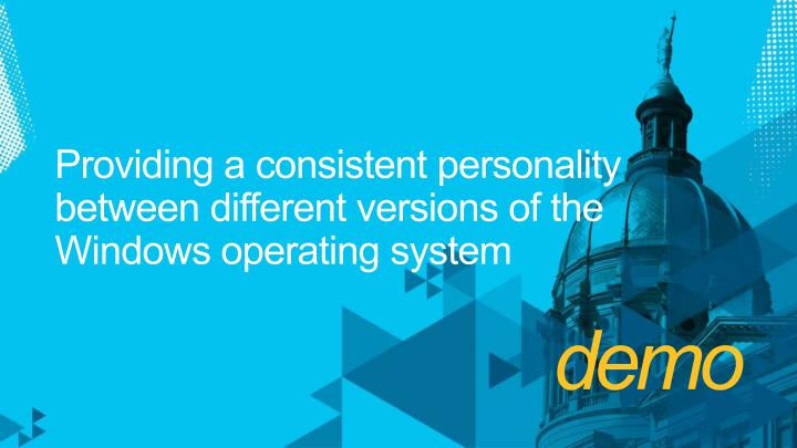 Providing a consistent personality between different versions of the Windows operating system