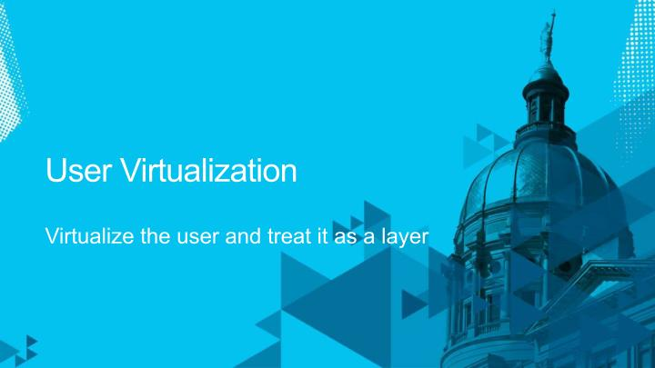 User Virtualization
