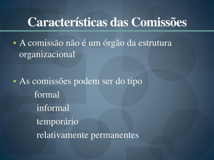 Características das Comissões