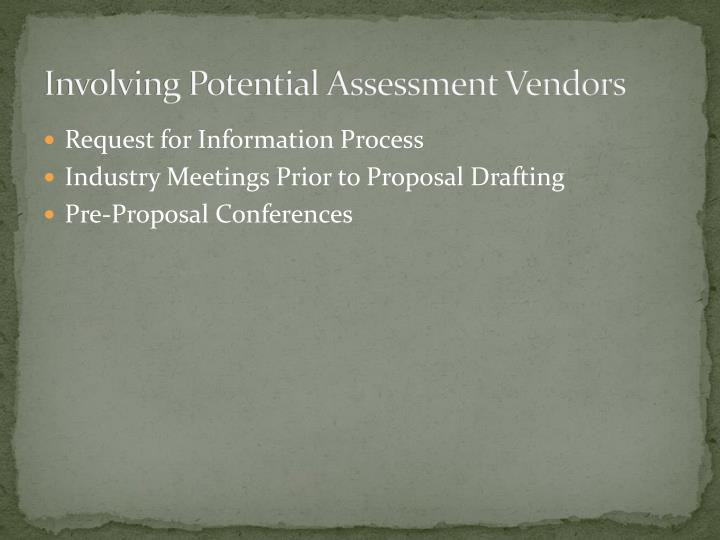 Involving Potential Assessment Vendors