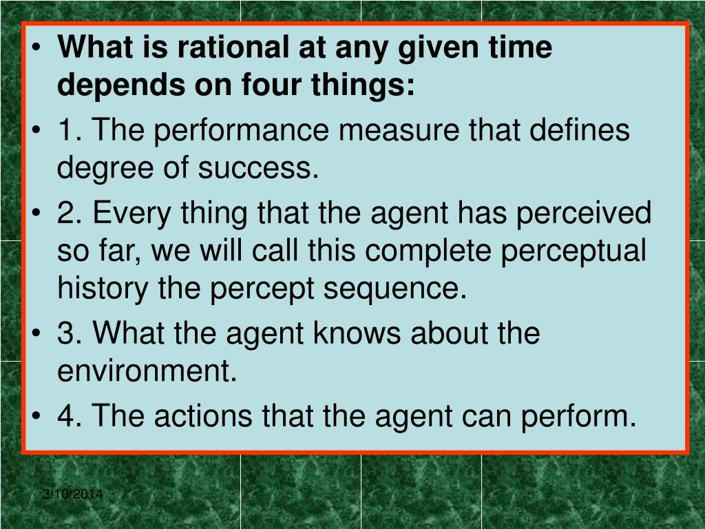 What is rational at any given time depends on four things: