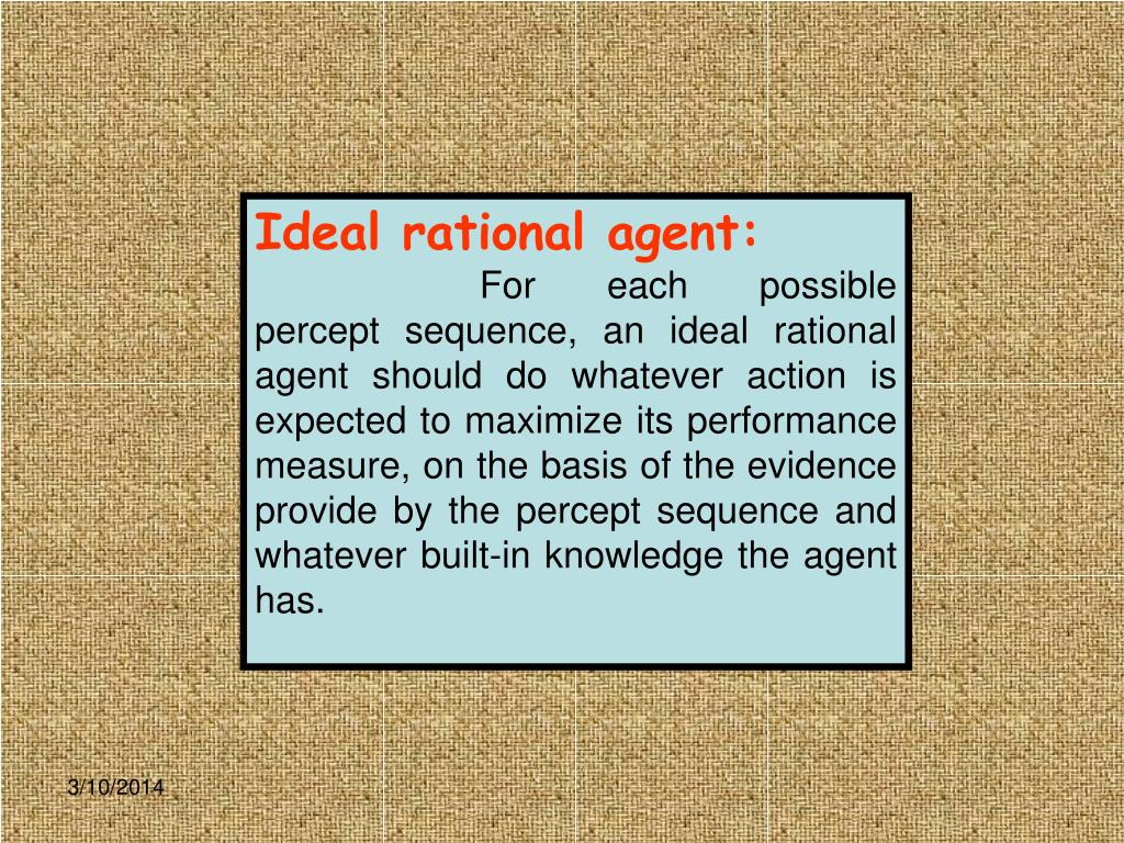 Ideal rational agent: