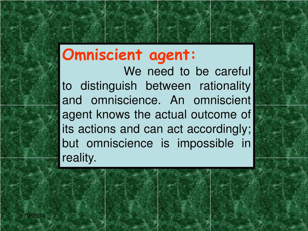 Omniscient agent: