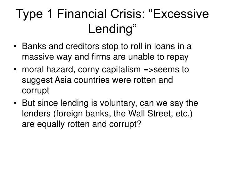 "Type 1 Financial Crisis: ""Excessive Lending"""