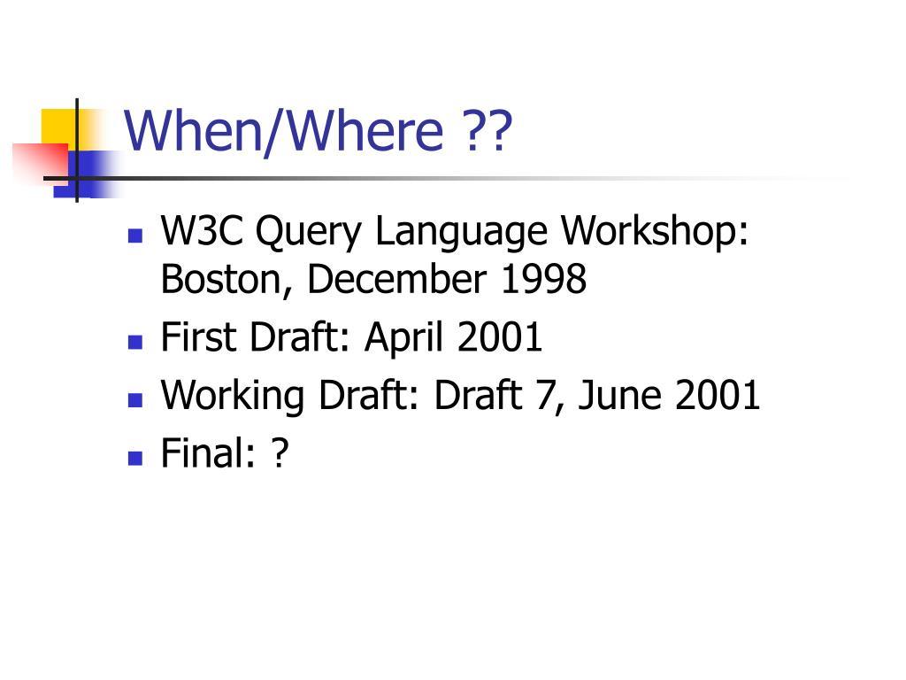 When/Where ??