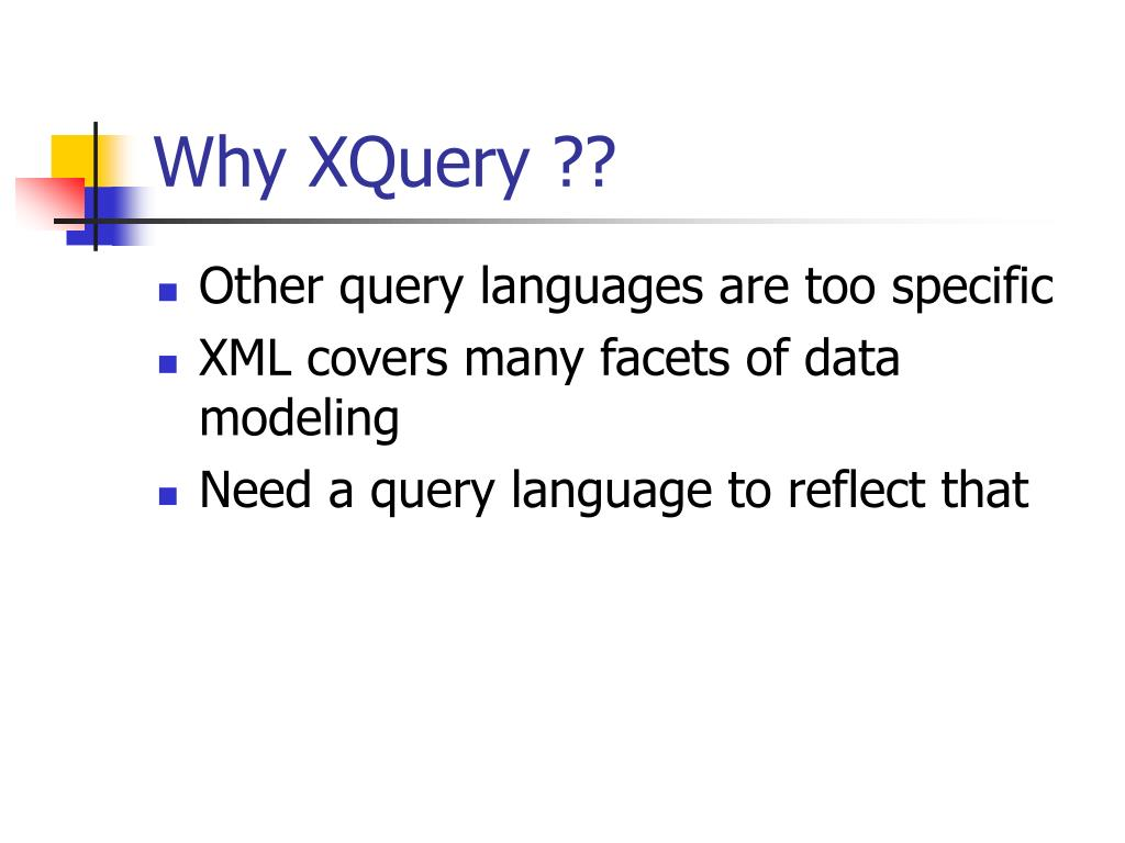 Why XQuery ??