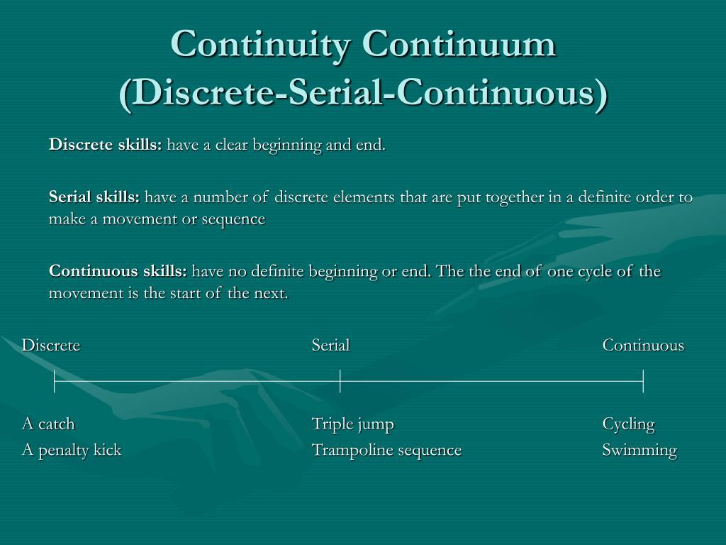 Continuity Continuum          (Discrete-Serial-Continuous)