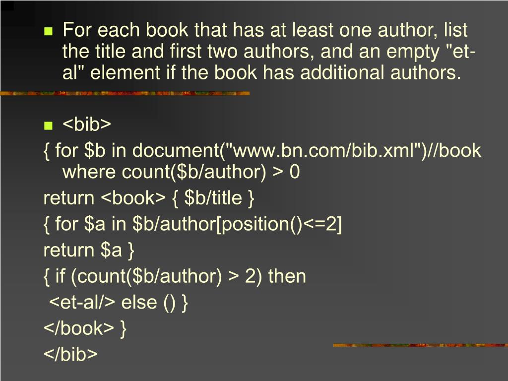 "For each book that has at least one author, list the title and first two authors, and an empty ""et-al"" element if the book has additional authors."