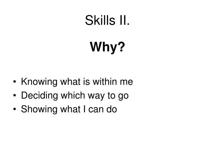 Skills II.