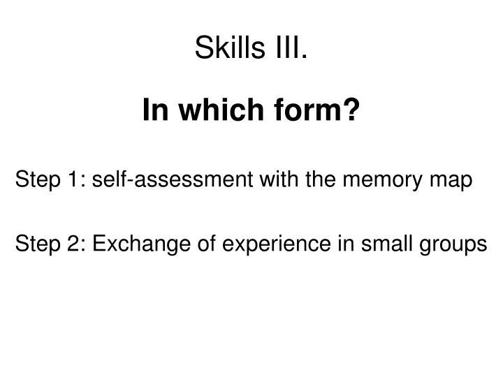 Skills III.