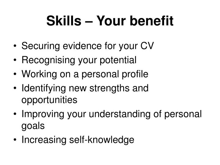 Skills – Your benefit