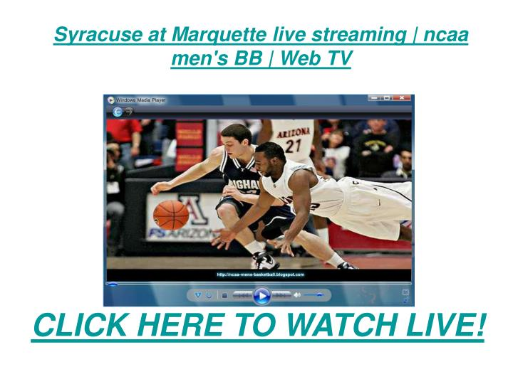 Syracuse at marquette live streaming ncaa men s bb web tv