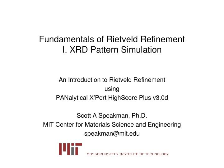 Fundamentals of rietveld refinement i xrd pattern simulation