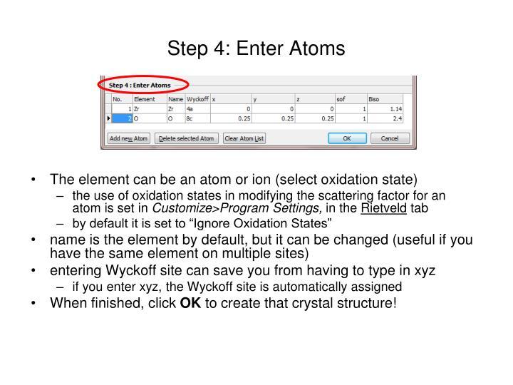 Step 4: Enter Atoms