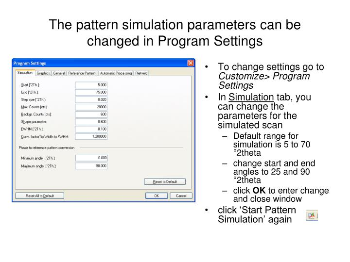 The pattern simulation parameters can be changed in Program Settings