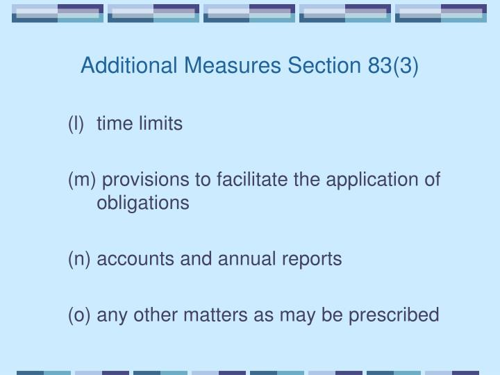 Additional Measures Section 83(3)