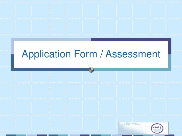 Application Form / Assessment