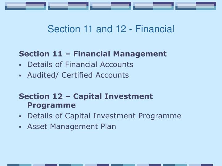 Section 11 and 12 - Financial