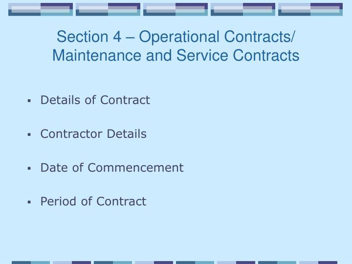 Section 4 – Operational Contracts/ Maintenance and Service Contracts